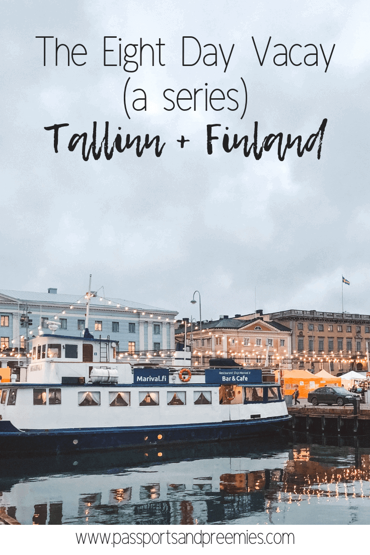The Eight Day Vacay (a series) Tallinn + Finland
