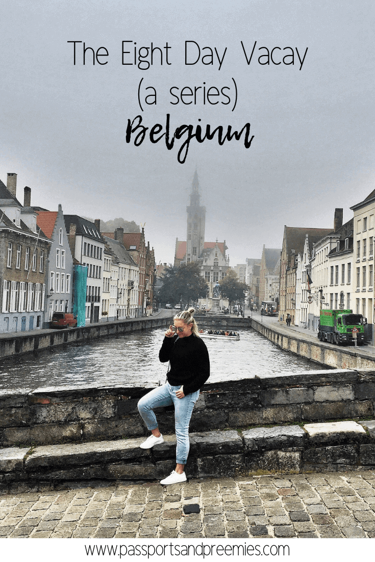 Pin Me! - The Eight Day Vacay (a series) Belgium