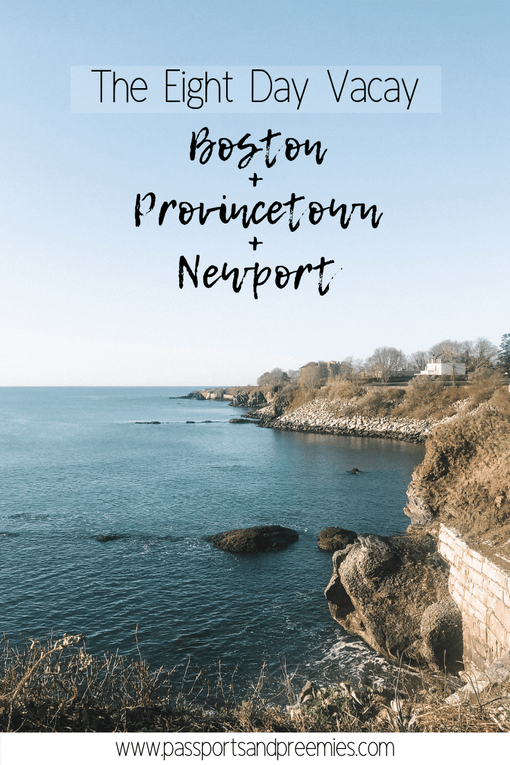 The Eight Day Vacay - Boston + Provincetown + Newport